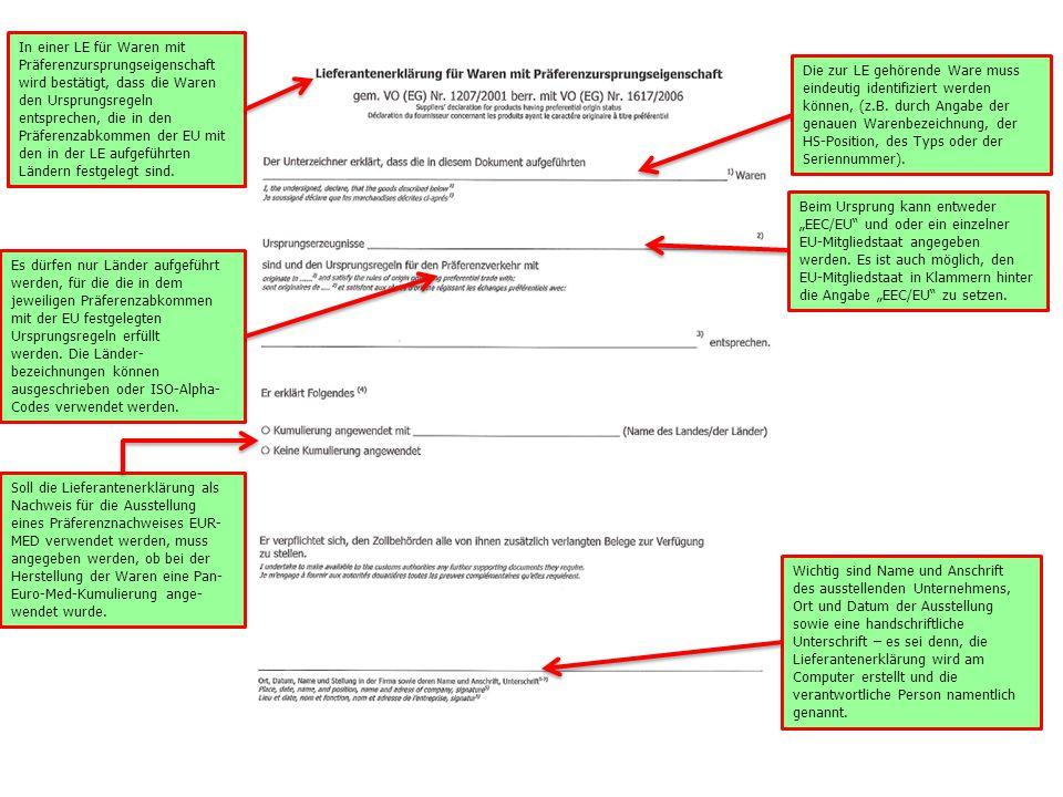 In einer LE für Waren mit Präferenzursprungseigenschaft wird bestätigt, dass die Waren den Ursprungsregeln entsprechen, die in den Präferenzabkommen der EU mit den in der LE aufgeführten Ländern festgelegt sind.