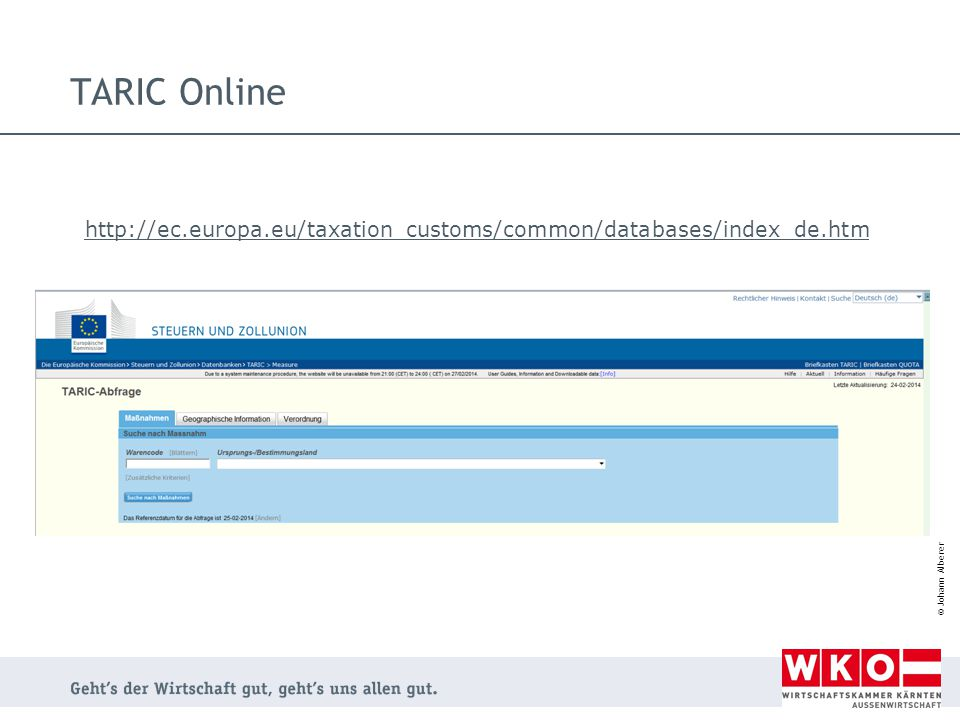TARIC Online http://ec.europa.eu/taxation_customs/common/databases/index_de.htm