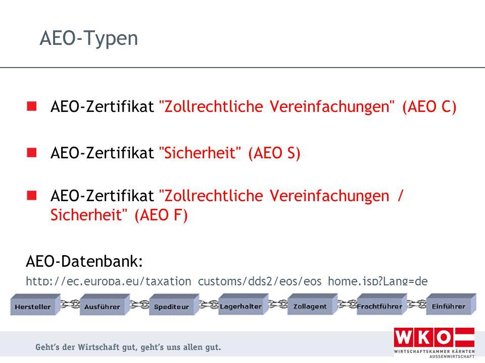 AEO-Typen AEO-Zertifikat Zollrechtliche Vereinfachungen (AEO C)