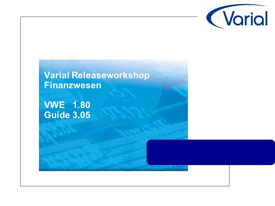 Varial Releaseworkshop Finanzwesen VWE 1.80 Guide 3.05