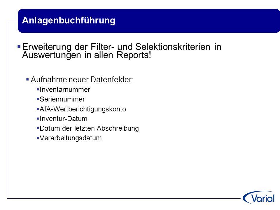 Anlagenbuchführung Erweiterung der Filter- und Selektionskriterien in Auswertungen in allen Reports!