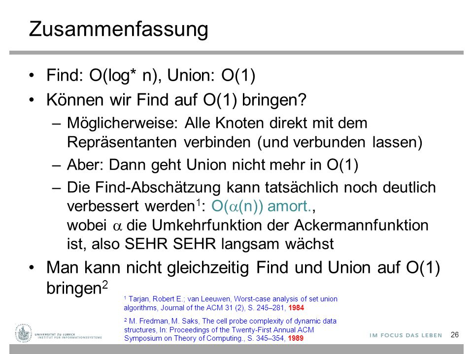 Zusammenfassung Find: O(log* n), Union: O(1)