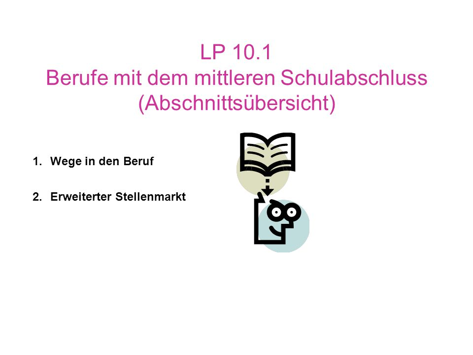 LP 10.1 Berufe mit dem mittleren Schulabschluss (Abschnittsübersicht)