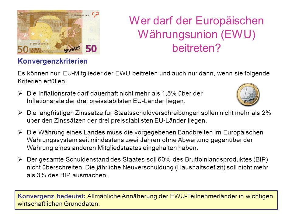 Wer darf der Europäischen Währungsunion (EWU) beitreten