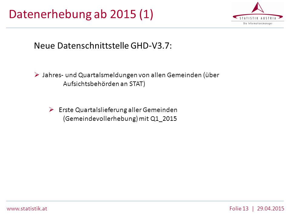 Datenerhebung ab 2015 (1) Neue Datenschnittstelle GHD-V3.7:
