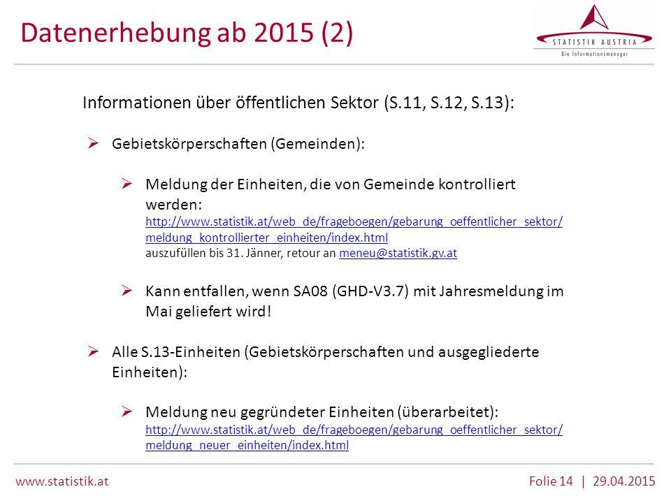 Datenerhebung ab 2015 (2) Informationen über öffentlichen Sektor (S.11, S.12, S.13): Gebietskörperschaften (Gemeinden):