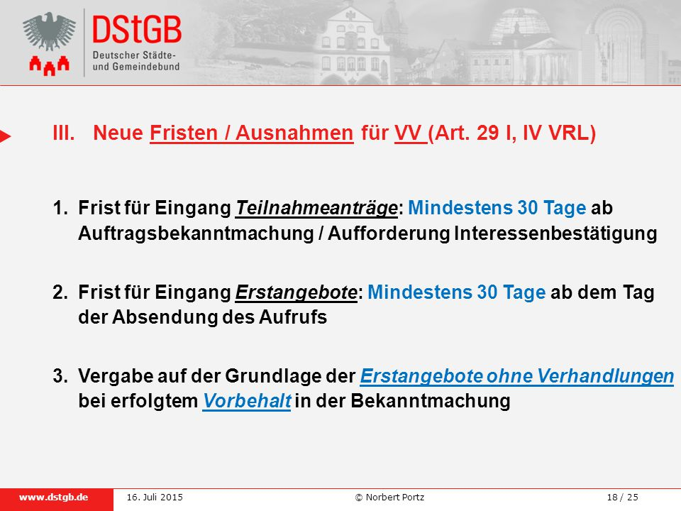III. Neue Fristen / Ausnahmen für VV (Art. 29 I, IV VRL)