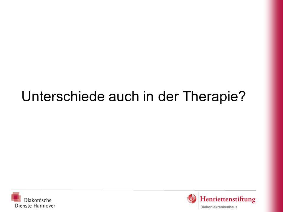 Unterschiede auch in der Therapie
