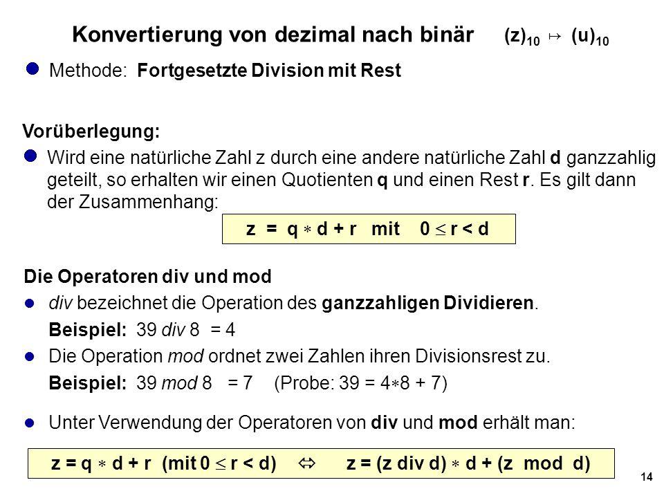 Konvertierung von dezimal nach binär (z)10 ↦ (u)10