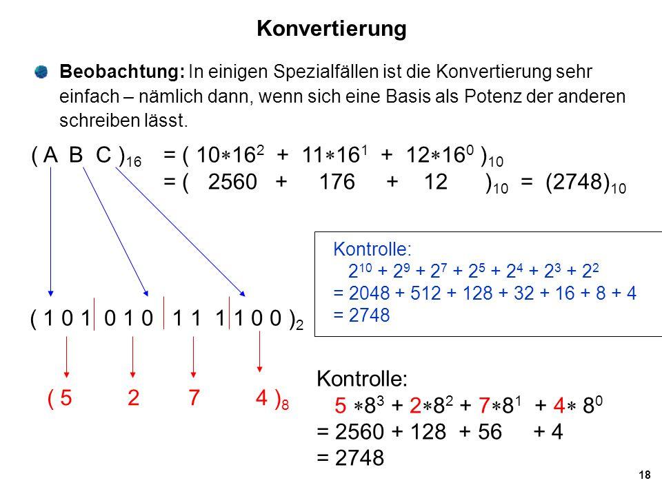 Konvertierung ( A B C )16 = ( 10*162 + 11*161 + 12*160 )10