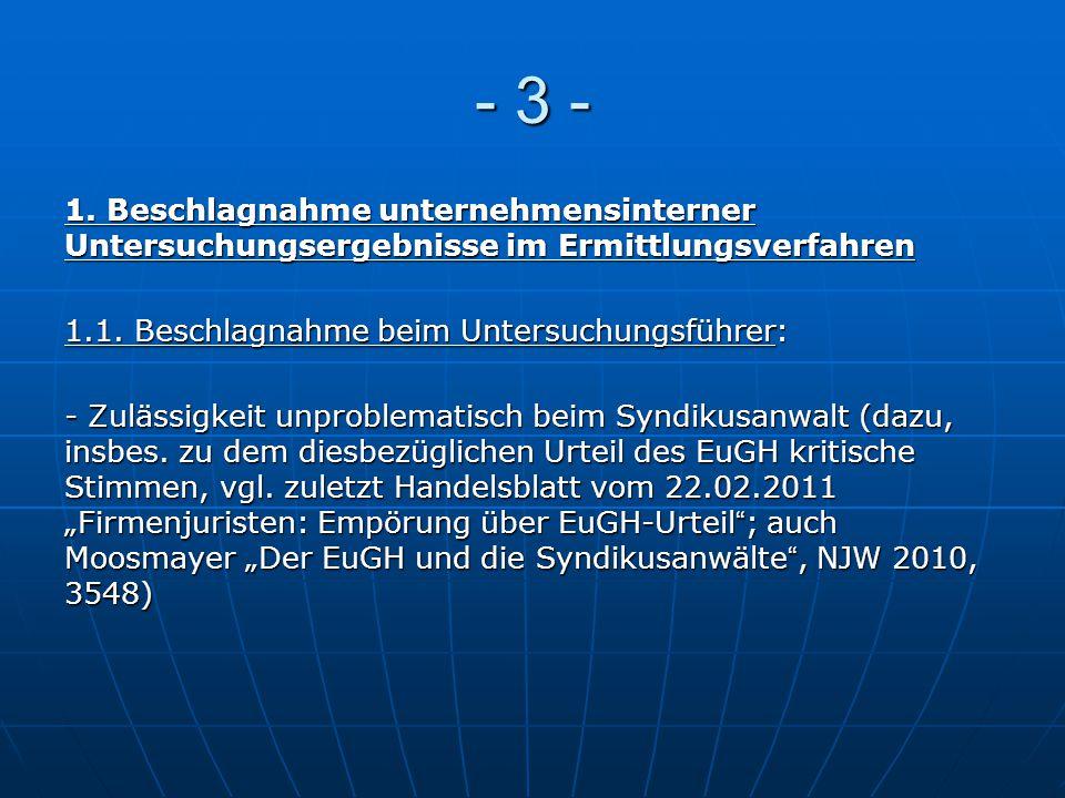 - 3 - 1. Beschlagnahme unternehmensinterner Untersuchungsergebnisse im Ermittlungsverfahren. 1.1. Beschlagnahme beim Untersuchungsführer: