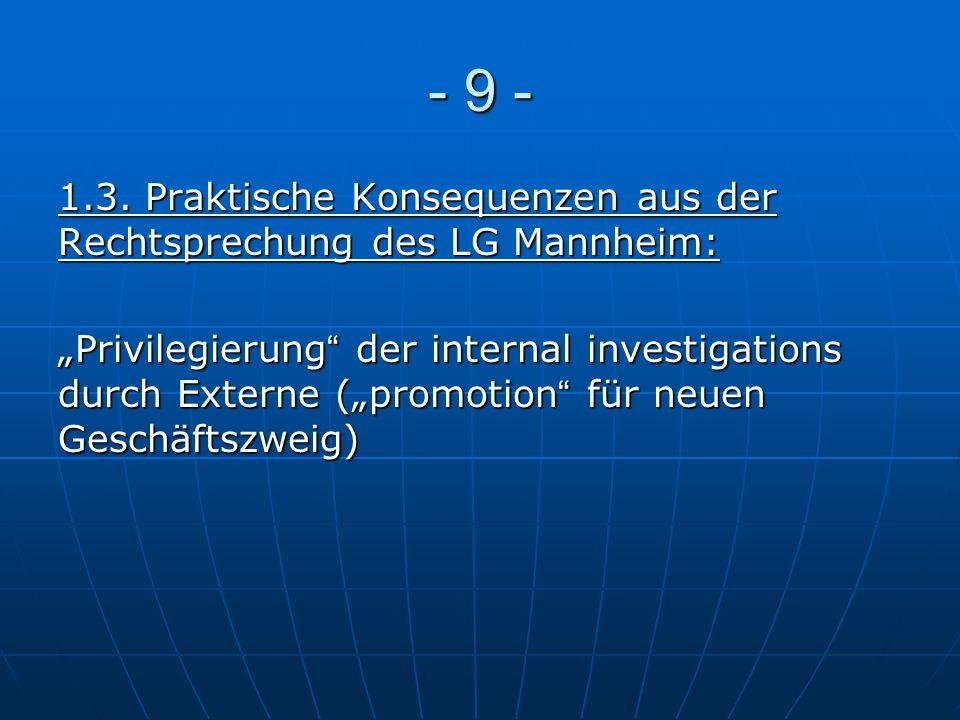- 9 - 1.3. Praktische Konsequenzen aus der Rechtsprechung des LG Mannheim: