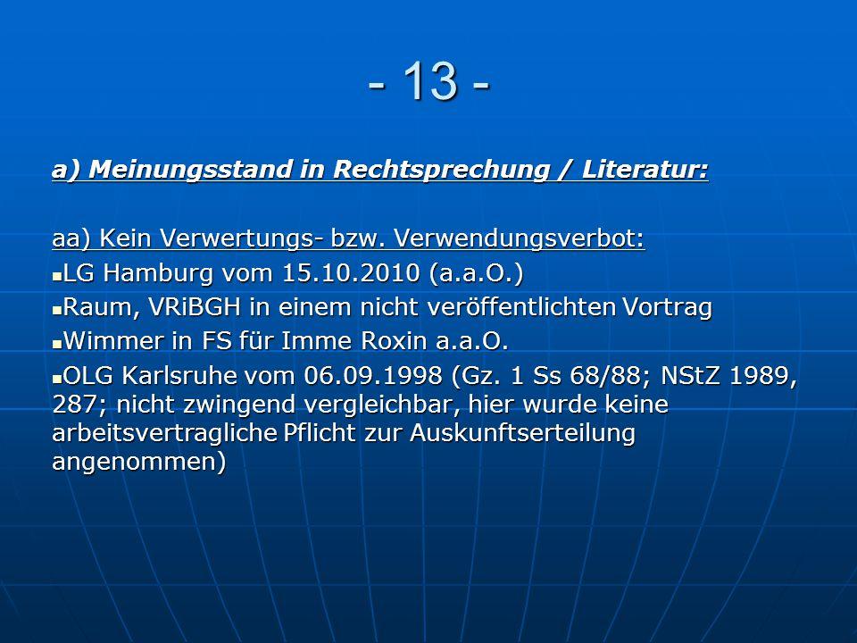 - 13 - a) Meinungsstand in Rechtsprechung / Literatur: