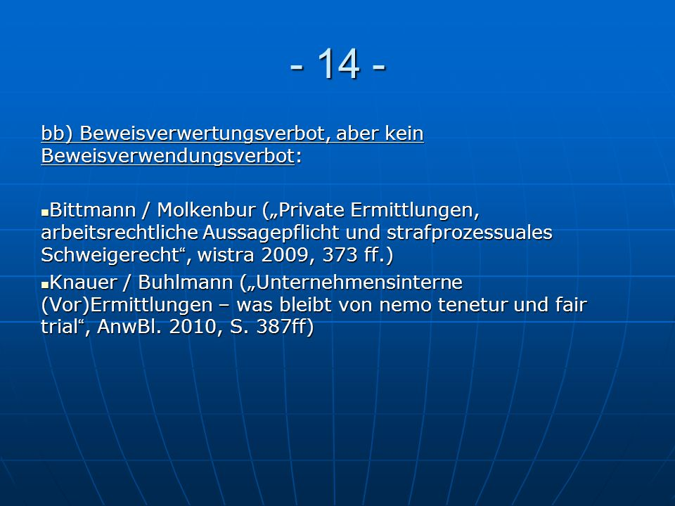 - 14 - bb) Beweisverwertungsverbot, aber kein Beweisverwendungsverbot: