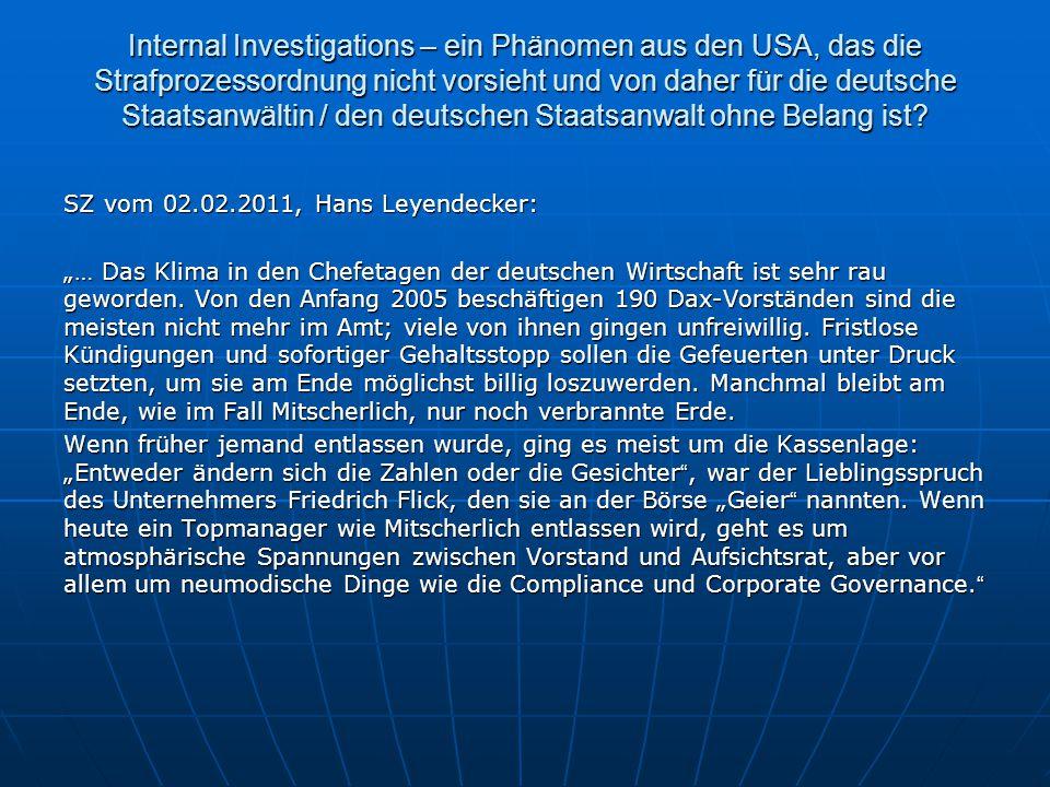 Internal Investigations – ein Phänomen aus den USA, das die Strafprozessordnung nicht vorsieht und von daher für die deutsche Staatsanwältin / den deutschen Staatsanwalt ohne Belang ist