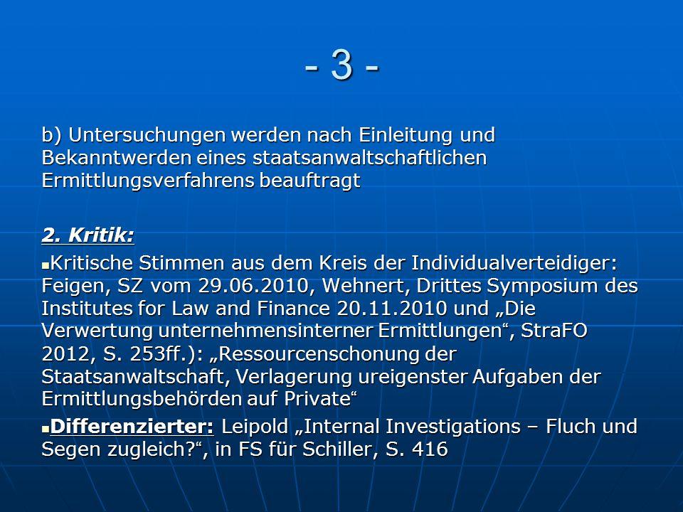 - 3 - b) Untersuchungen werden nach Einleitung und Bekanntwerden eines staatsanwaltschaftlichen Ermittlungsverfahrens beauftragt.