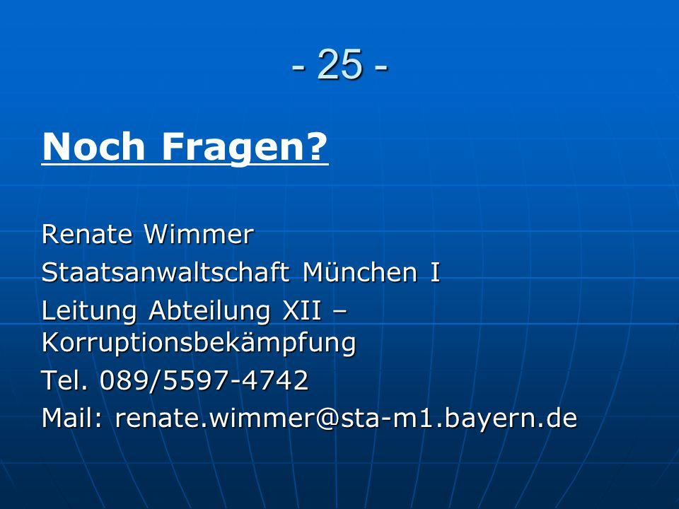 - 25 - Noch Fragen Renate Wimmer Staatsanwaltschaft München I