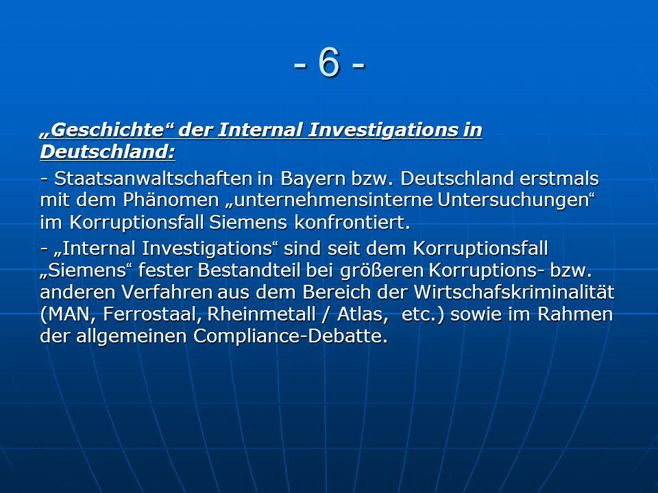 """- 6 - """"Geschichte der Internal Investigations in Deutschland:"""