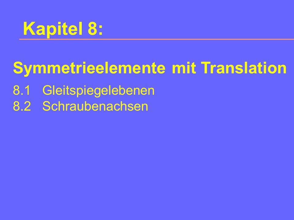 Kapitel 8: Symmetrieelemente mit Translation 8.1 Gleitspiegelebenen