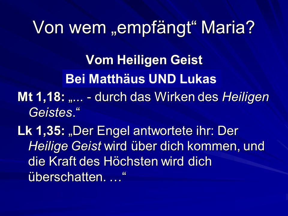"""Von wem """"empfängt Maria"""