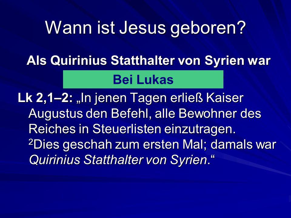 Als Quirinius Statthalter von Syrien war