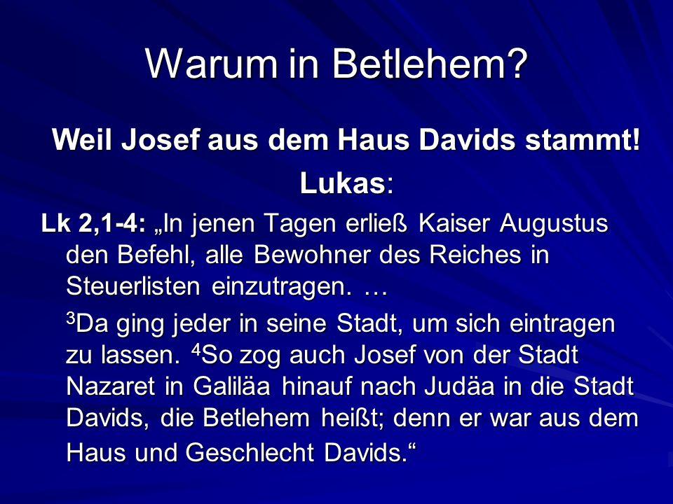 Weil Josef aus dem Haus Davids stammt!