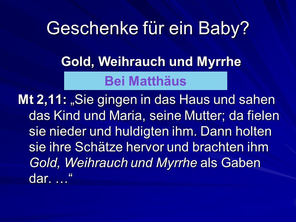 Gold, Weihrauch und Myrrhe
