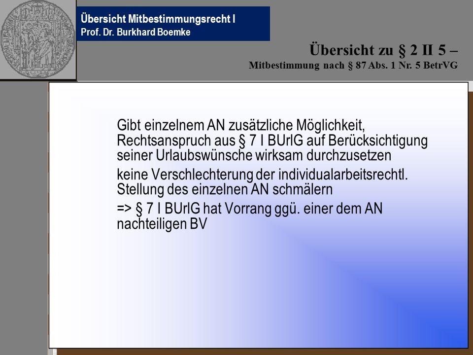=> § 7 I BUrlG hat Vorrang ggü. einer dem AN nachteiligen BV