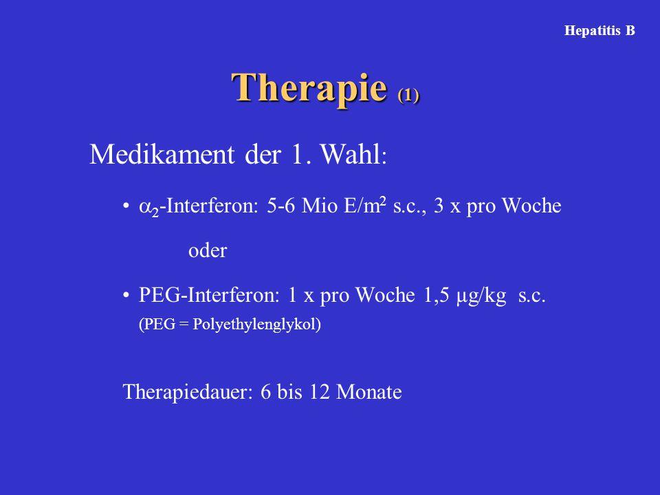 Therapie (1) Medikament der 1. Wahl: