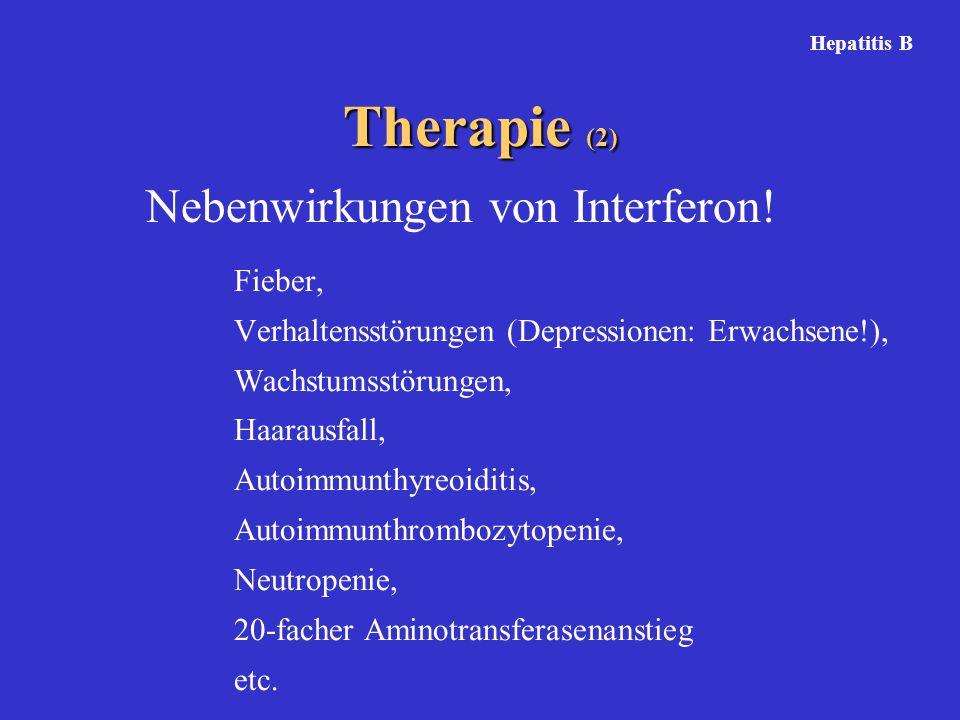Therapie (2) Nebenwirkungen von Interferon! Fieber,