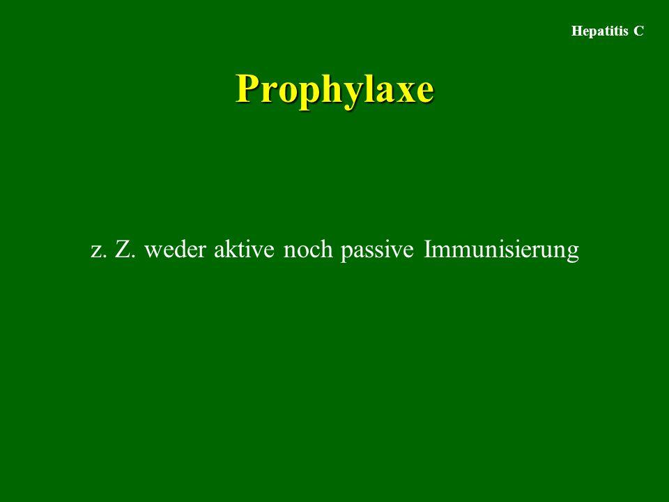 z. Z. weder aktive noch passive Immunisierung