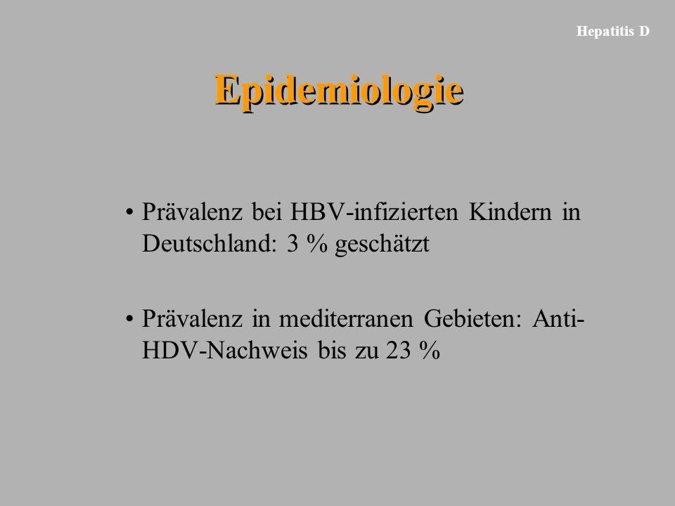 Hepatitis D Epidemiologie. Prävalenz bei HBV-infizierten Kindern in Deutschland: 3 % geschätzt.