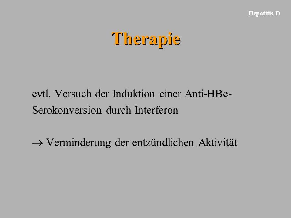 Therapie evtl. Versuch der Induktion einer Anti-HBe-