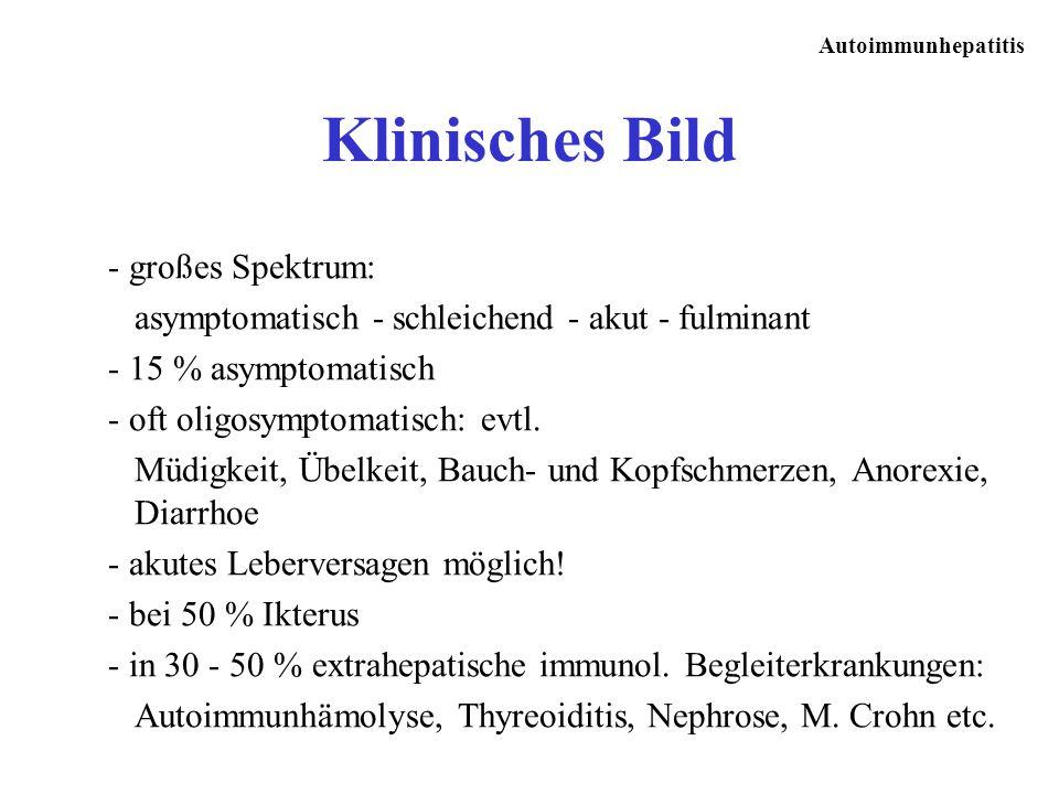 Klinisches Bild - großes Spektrum: