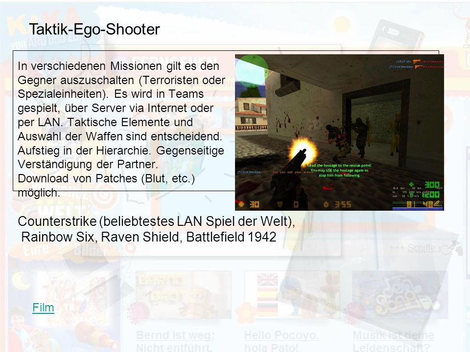 Taktik-Ego-Shooter Counterstrike (beliebtestes LAN Spiel der Welt),