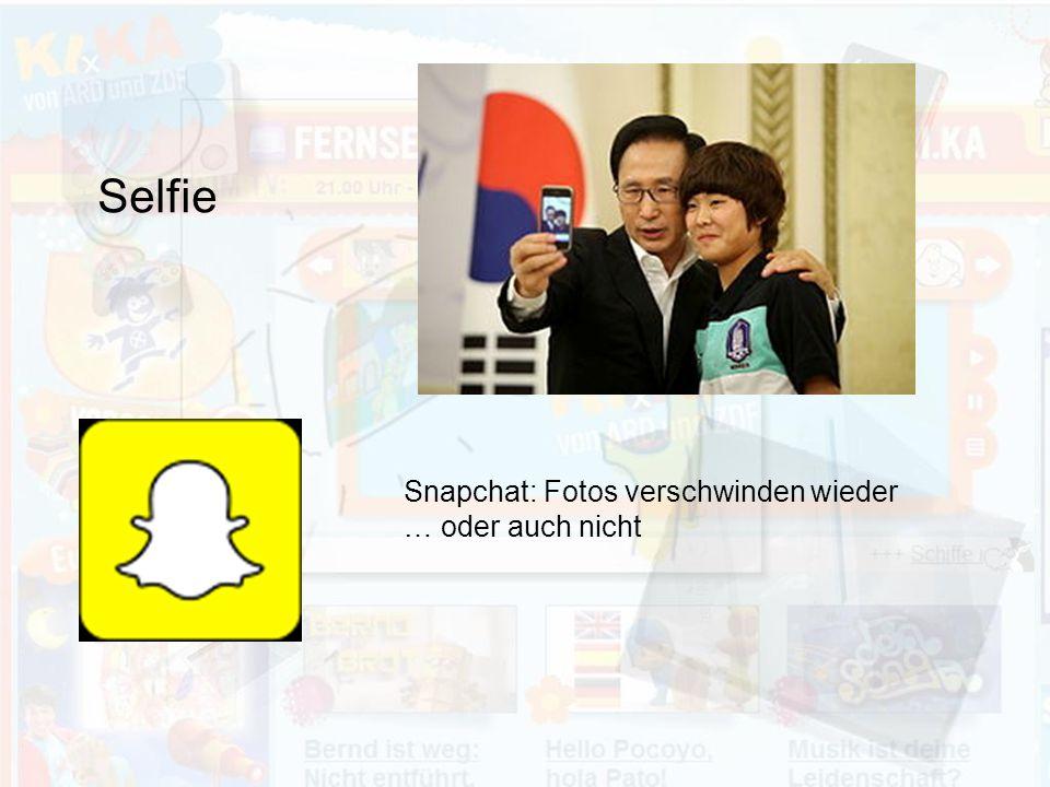 Selfie Snapchat: Fotos verschwinden wieder … oder auch nicht
