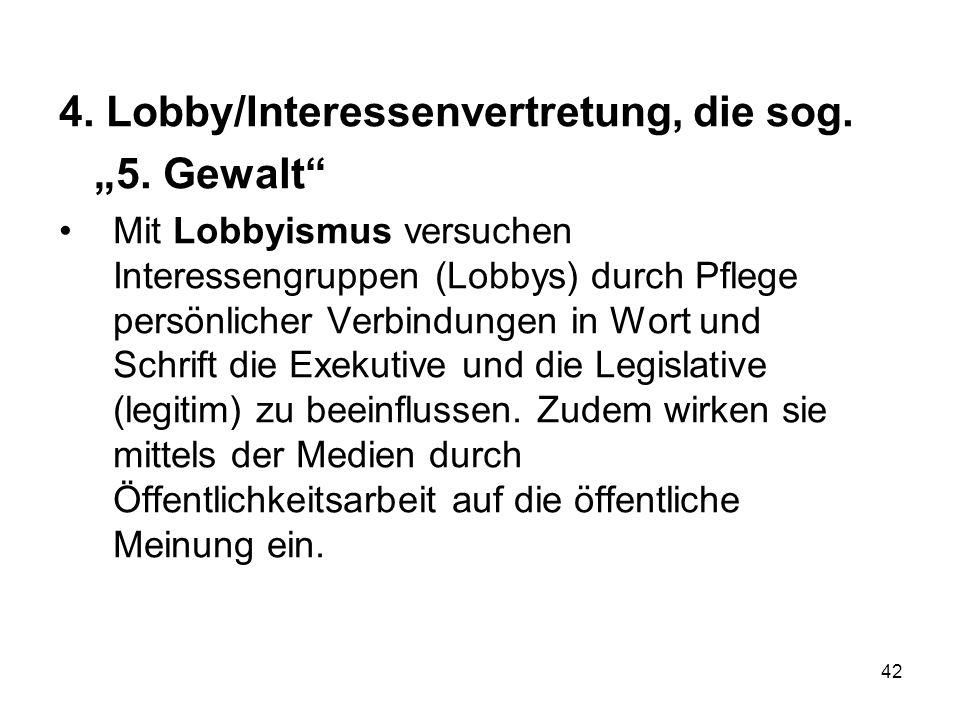 """4. Lobby/Interessenvertretung, die sog. """"5. Gewalt"""