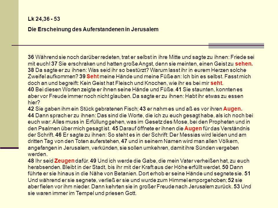 Lk 24,36 - 53 Die Erscheinung des Auferstandenen in Jerusalem.