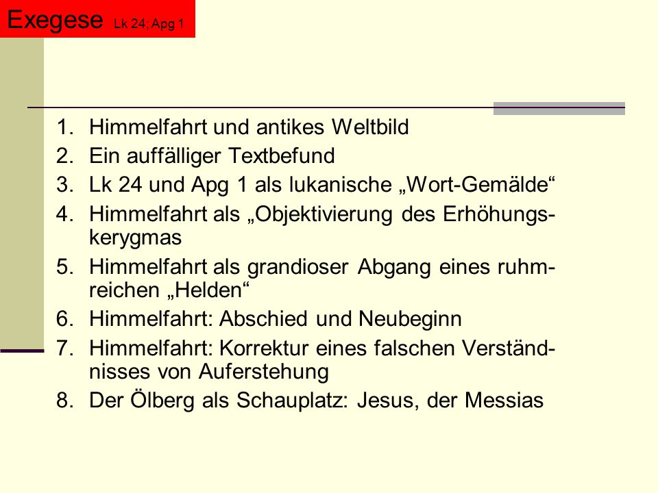 Exegese Lk 24; Apg 1 1. Himmelfahrt und antikes Weltbild