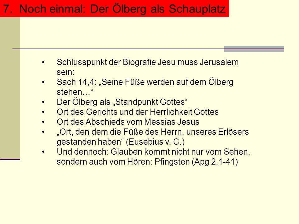 7. Noch einmal: Der Ölberg als Schauplatz 7.