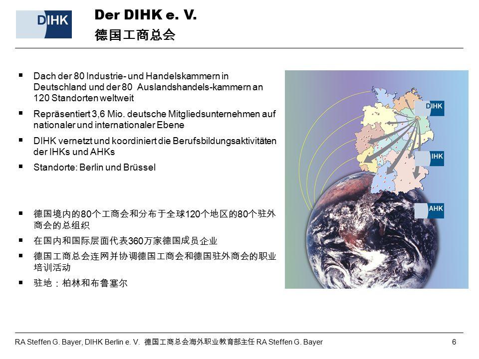Der DIHK e. V. 德国工商总会. Dach der 80 Industrie- und Handelskammern in Deutschland und der 80 Auslandshandels-kammern an 120 Standorten weltweit.
