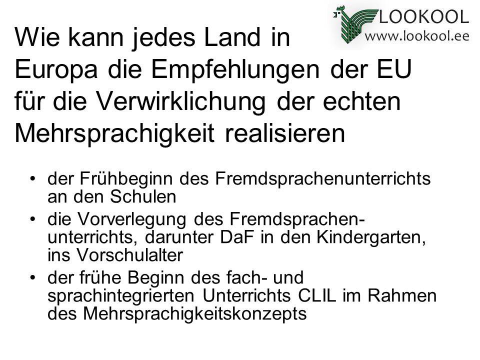 Wie kann jedes Land in Europa die Empfehlungen der EU für die Verwirklichung der echten Mehrsprachigkeit realisieren