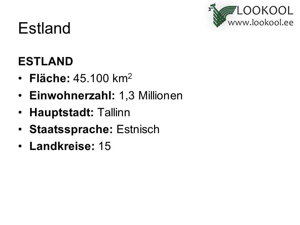 Estland ESTLAND Fläche: 45.100 km2 Einwohnerzahl: 1,3 Millionen