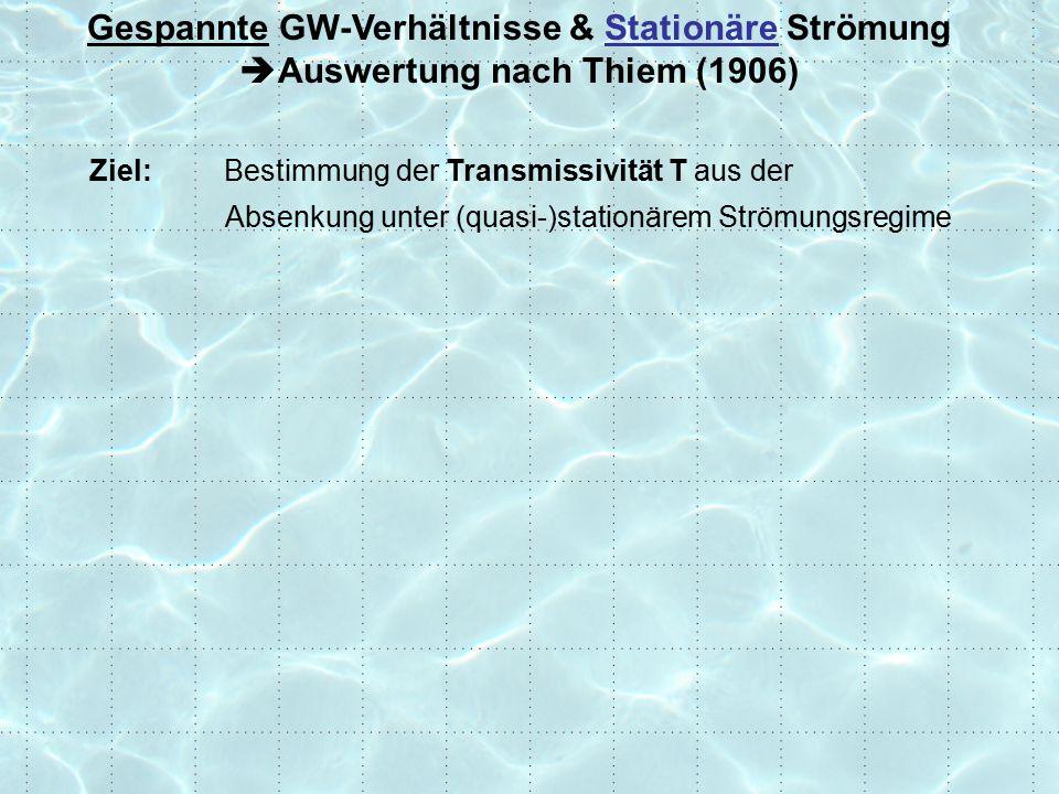 Gespannte GW-Verhältnisse & Stationäre Strömung Auswertung nach Thiem (1906)