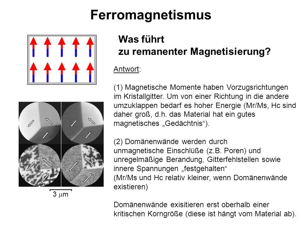 Ferromagnetismus Was führt zu remanenter Magnetisierung Antwort: