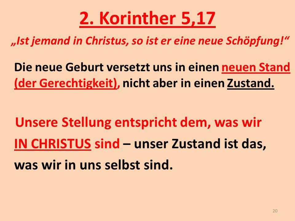 2. Korinther 5,17 IN CHRISTUS sind – unser Zustand ist das,