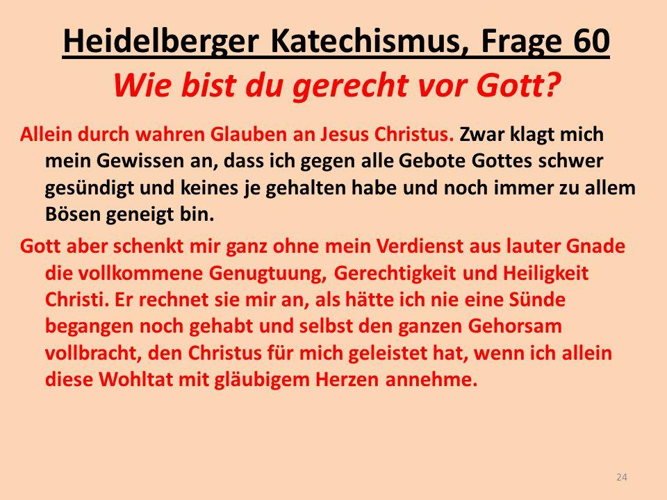 Heidelberger Katechismus, Frage 60 Wie bist du gerecht vor Gott