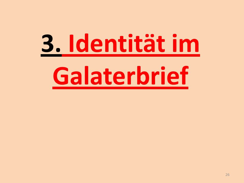 3. Identität im Galaterbrief
