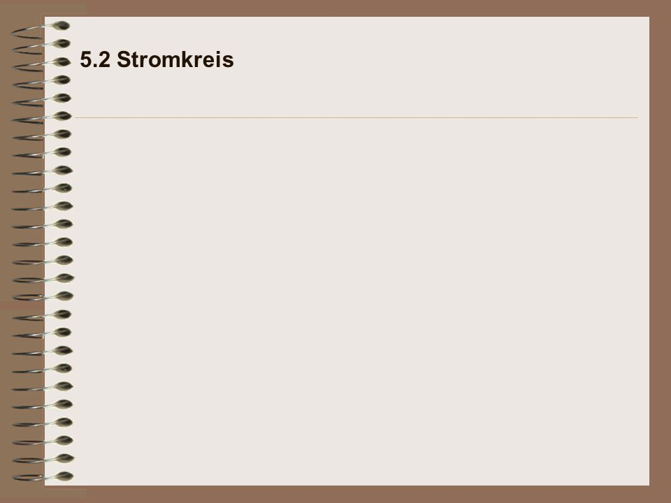 5.2 Stromkreis