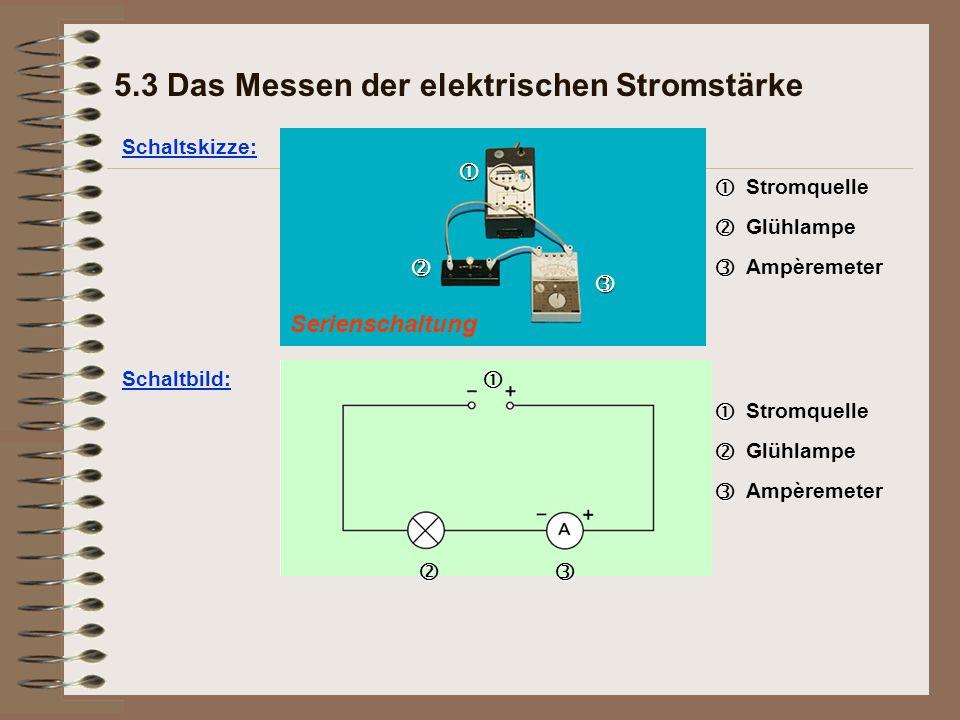5.3 Das Messen der elektrischen Stromstärke